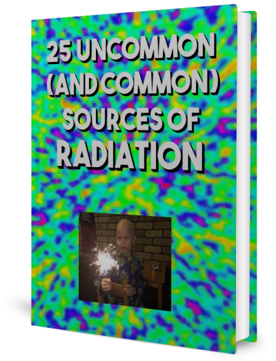 25 Uncommon Sources of Radiation eBook